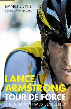Lance Armstrong - Tour de Force by Daniel Coyle
