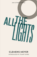 All the Lights by Clemens Meyer