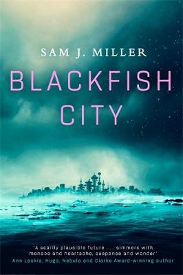Blackfish City by Sam J Miller