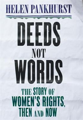 Deeds Not Words by Helen Pankhurst