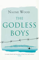 The Godless Boys by Naomi Wood
