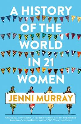History of the World in 21 Women by Jenni Murray
