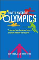 How to Watch the Olympics by David Goldblatt & Johnny Acton