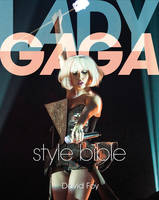 Lady Gaga: Style Bible by David Foy