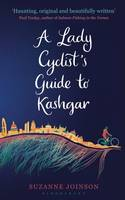 The Lady Cyclist's Guide to Kashgar