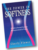 The Power in Softness by Charly Flower