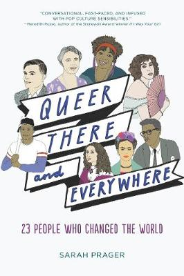 Queer There and Everywhere by Sarah Prager