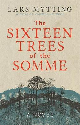 Cover of The Sixteen Trees of the Somme