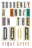 Suddenly, A Knock at the Door by Etgar Keret