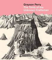 Tomb of the Unknown Craftsman by Grayson Perry, exhibition catalogue