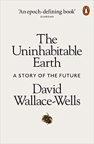 Uninhabitable Earth by David Wallace-Wells