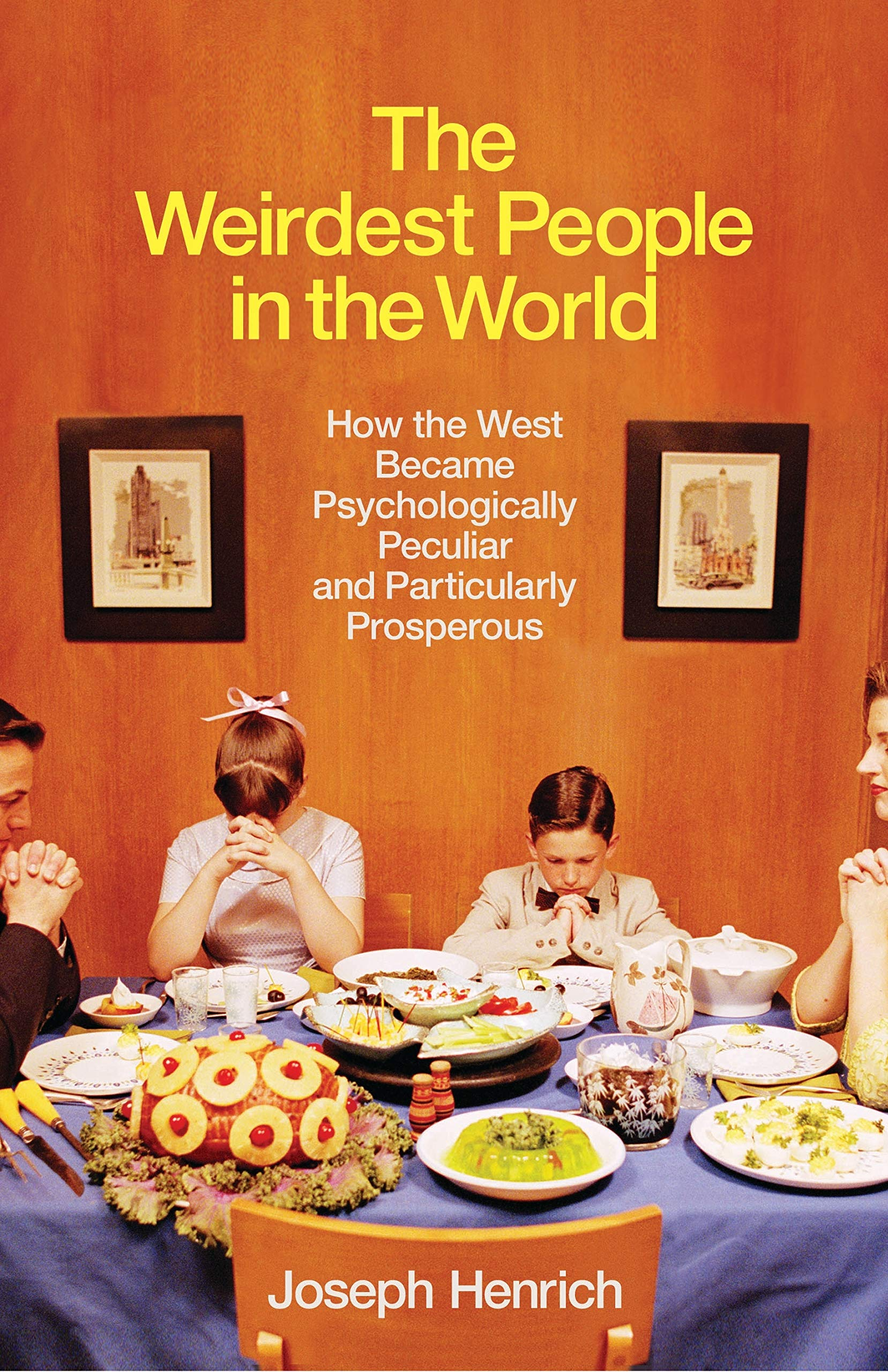The Weirdest People in the World by Joseph Henrick