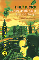 Do Androids Dream of Electric Sheep? by Philip K Dick