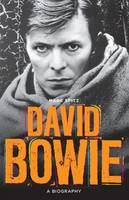 Bowie: A Biography by Marc Spitz