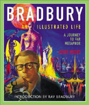 Bradbury: An Illustrated Life by Jerry Weist
