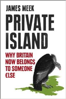 James Meek - Private Island: Why Britain Now Belongs to Someone Else - In association with Bristol Festival of Ideas