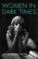 Jacqueline Rose - Women in Dark Times - In association with Bristol Festival of Ideas