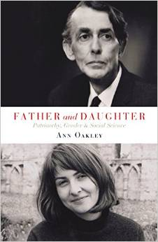 Ann Oakley - Father and Daughter: Patriarchy, Gender and Social Science - In association with Bristol Festival of Ideas