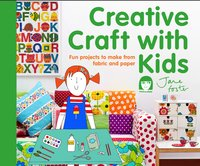 Jane Foster: Creative Crafts with Kids