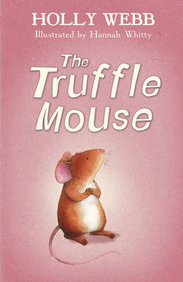 Holly Webb: The Truffle Mouse