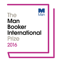 The Man Booker International Prize 2016: Translation at its Finest Chaired by Alex Clark