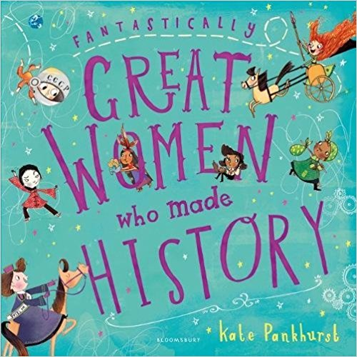 Fantastically Great Women Who Made History with Kate Pankhurst