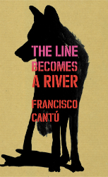 The Line Becomes A River - Francisco Cantú and Misha Glenny in conversation