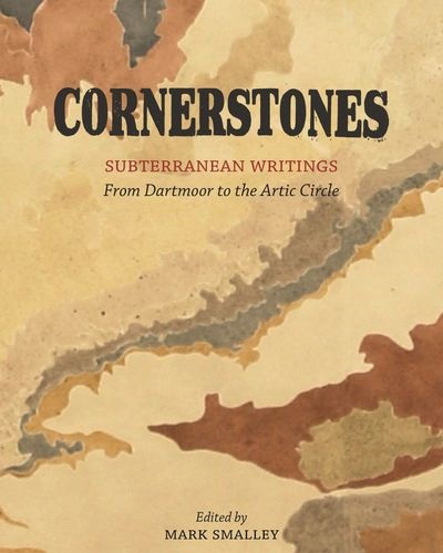 Cornerstones: Subterranean Writings With Little Toller