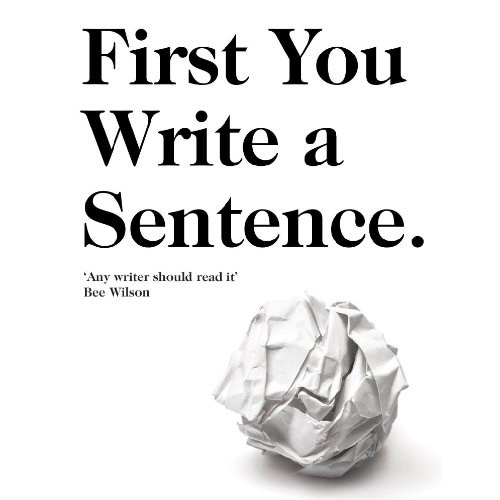 First You Write a Sentence Workshop with Joe Moran