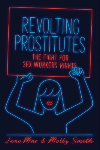 Revolting Prostitutes: Juno Mac and Molly Smith in conversation