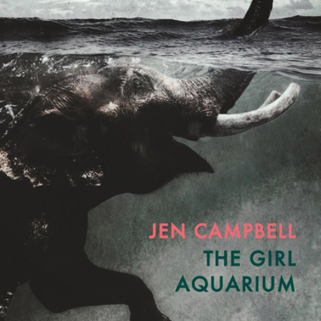 The Girl Aquarium with Jen Campbell