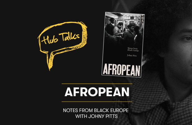Hub Talks with Afropean & Johny Pitts