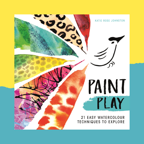 Paint Play: Watercolour Activities with Katie Rose Johnston