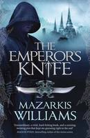 The Emperor's Knife by Mazarkis Williams