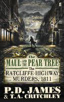 The Maul and the Pear Tree by P D James