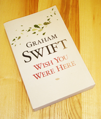 Proof copy of Wish You Were Here by Graham Swift