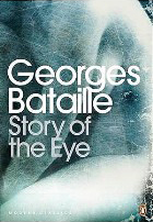Story of the Eye by Georges Batailles